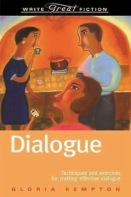 Dialogue: Techniques and Exercises for Crafting Effective Dialogue (Write Great