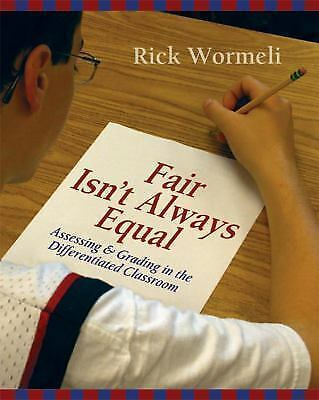 Fair Isn't Always Equal: Assessing & Grading in the Differentiated Classroom by