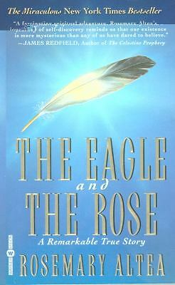 The Eagle and the Rose: A Remarkable True Story by Altea, Rosemary