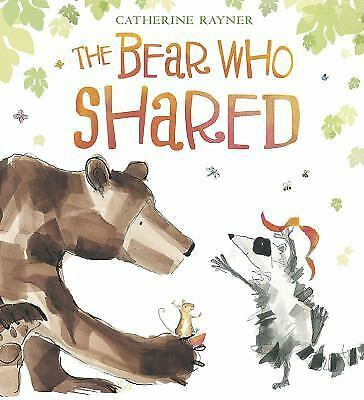 The Bear Who Shared by Rayner, Catherine