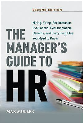 The Manager's Guide to HR: Hiring, Firing, Performance Evaluations, Documentati