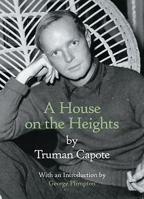 A House on the Heights by Capote, Truman