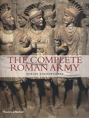 The Complete Roman Army (The Complete Series) by Goldsworthy, Adrian