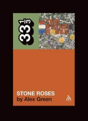 The Stone Roses' The Stone Roses (33 1/3) by Green, Alex
