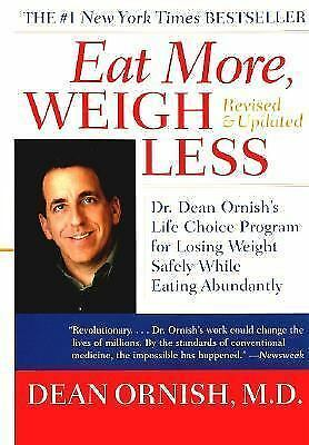 Eat More, Weigh Less: Dr. Dean Ornish's Life Choice Program for Losing Weight Sa