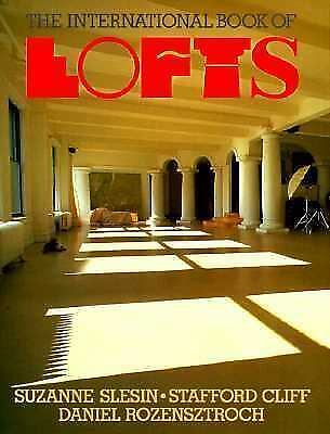 International Book of Lofts by Slesin, Suzanne, Cliff, Stafford, Rozensztroch,