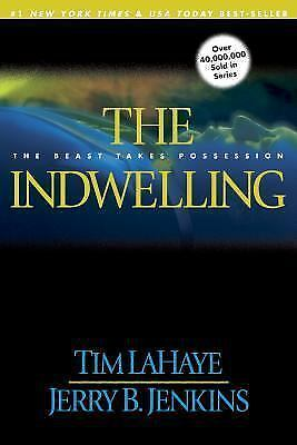 The Indwelling: The Beast Takes Possession (Left Behind No. 7), Tim LaHaye, Jerr