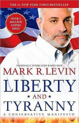 Liberty and Tyranny: A Conservative Manifesto by Levin, Mark R.