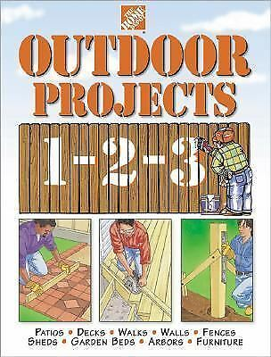 The Home Depot Outdoor Projects 1-2-3 (Home Depot ... 1-2-3) by Home Depot Book