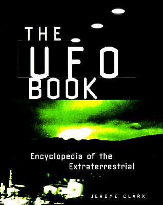The UFO Book: Encyclopedia of the Extraterrestrial by Clark, Jerome