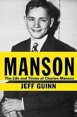 Manson: The Life and Times of Charles Manson by Guinn, Jeff