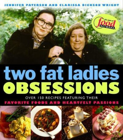 Two Fat Ladies Obsessions by Paterson, Jennifer, Wright, Clarissa Dickson