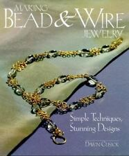 Making Bead & Wire Jewelry: Simple Techniques, Stunning Designs