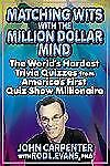 Matching Wits with the Million-Dollar Mind: The World;s Hardest Trivia Quizzes f