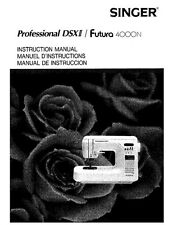 Singer DSXII-4000N-FUTURA Sewing Machine/Embroidery/Serger Owners Manual