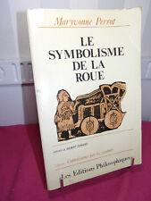 PHILOSOPHIE / LE SYMBOLISME DE LA ROUE  Maryvonne Perrot