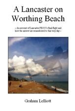 A Lancaster on Worthing Beach - World War Two Plane Crash In West Sussex Book