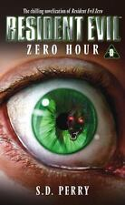 Zero Hour (Resident Evil) by S.D. Perry