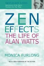 Zen Effects : The Life of Alan Watts by Monica Furlong (2001,PAPERBACK )