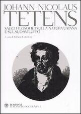 Tetens Johann N. Saggi filosofici sulla natura umana e sul suo sviluppo Bompiani