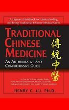 Traditional Chinese Medicine : An Authoritative and Comprehensive Guide by...