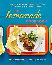 The Lemonade Cookbook : Southern California Comfort Food from L. A. 's Favorite