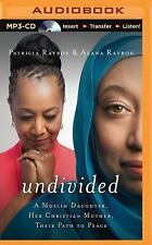 Undivided : A Muslim Daughter, Her Christian Mother, Their Path to Peace by...