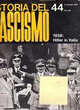 Storia del Fascismo fascicolo 44  1938: Hitler in Italia