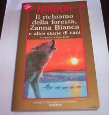 IL RICHIAMO DELLA FORESTA ZANNA BIANCA London storie di cani 1992 Newton libro
