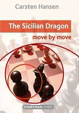 The Sicilian Dragon : Move by Move by Cyrus Lakdawala and Carsten Hansen...