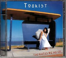TOURIST - THE PLACES WE ALL GO... 6 TRACK CD - EP