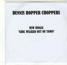 (CA511) Dennis Hopper Choppers, Girl Walked Out of Town - 2011 DJ CD