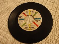 JIMMY WILLIAMS WHAT A CHANGE/THERE IS NO DOUBT ROULETTE 4303 PROMO