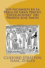 Los Facsimiles en la Perla de Gran Precio: Explicaciones Del Profeta Jose...