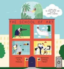 The School of Art: Learn How to Make Great Art with 40 Simple Lessons  (ExLib)