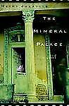 The Mineral Palace by Heidi Julavits (2000, Hardcover)
