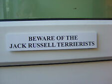 Jack Russell TERRIERIST'S Door / Gate Funny Dog Sign