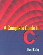 A Complete Guide to C# by David Bishop (2004, Paperback)
