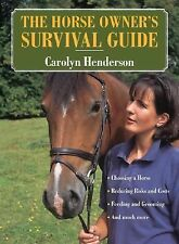 The Horse Owner's Survival Guide Henderson, Carolyn Paperback