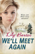[ WE'LL MEET AGAIN BY BAXTER, LILY](AUTHOR)HARDBACK Baxter, Lily Very Good Book