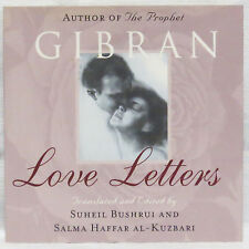Love Letters : The Love Letters of Kahlil Gibran to May Ziadah by Kahlil Gibr...