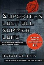 Supertoys Last All Summer Long: And Other Stories of Future Time by Aldiss, Bria