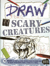 Draw Scary Creatures - Step-by-Step Instructions for 42 Scary Creatures, NEW PB
