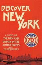 Discover New York 1943 : A Guide for the Men and Women of the Armed Forces