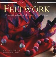 New Crafts: Feltwork: 25 Inspiring And Original Felt Projects To Create At Home,