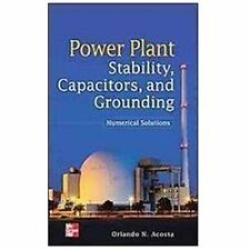 Power Plant Stability Capacitors and Grounding: Numerical Solutions, Acosta, Orl