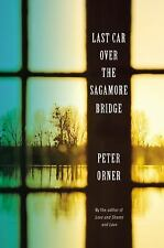 Last Car over the Sagamore Bridge by Peter Orner (2013, Hardcover)