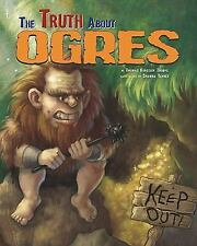 TheTruth about Ogres (Fairy-Tale Superstars)