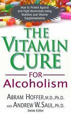 Vitamin Cure: The Vitamin Cure for Alcoholism : Orthomolecular Treatment of...