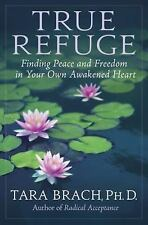 True Refuge: Finding Peace and Freedom in Your Own Awakened Heart - LikeNew - Br